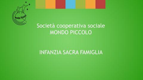MONDO PICCOLO ''0-6 ANNI'' - INFANZIA SACRA FAMIGLIA - FERRARA