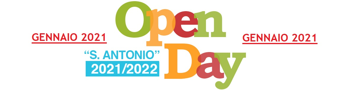 [MP-SAFE] OPEN DAY a.s.2021-2022 - Scuola SANT'ANTONIO